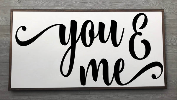 You & Me Framed Wood Sign  {White Sign}