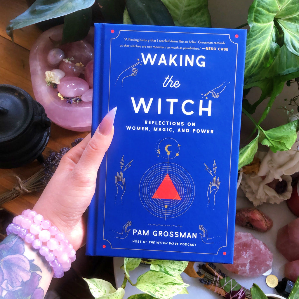 Waking the Witch: Reflections on women, magic and power (Hardcover)