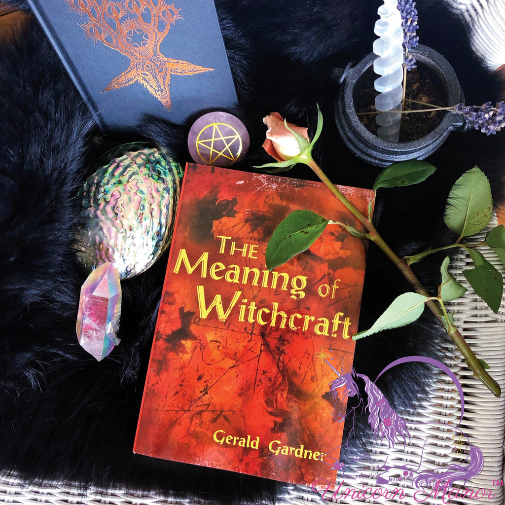 The Meaning of Witchcraft by Gerald Gardner