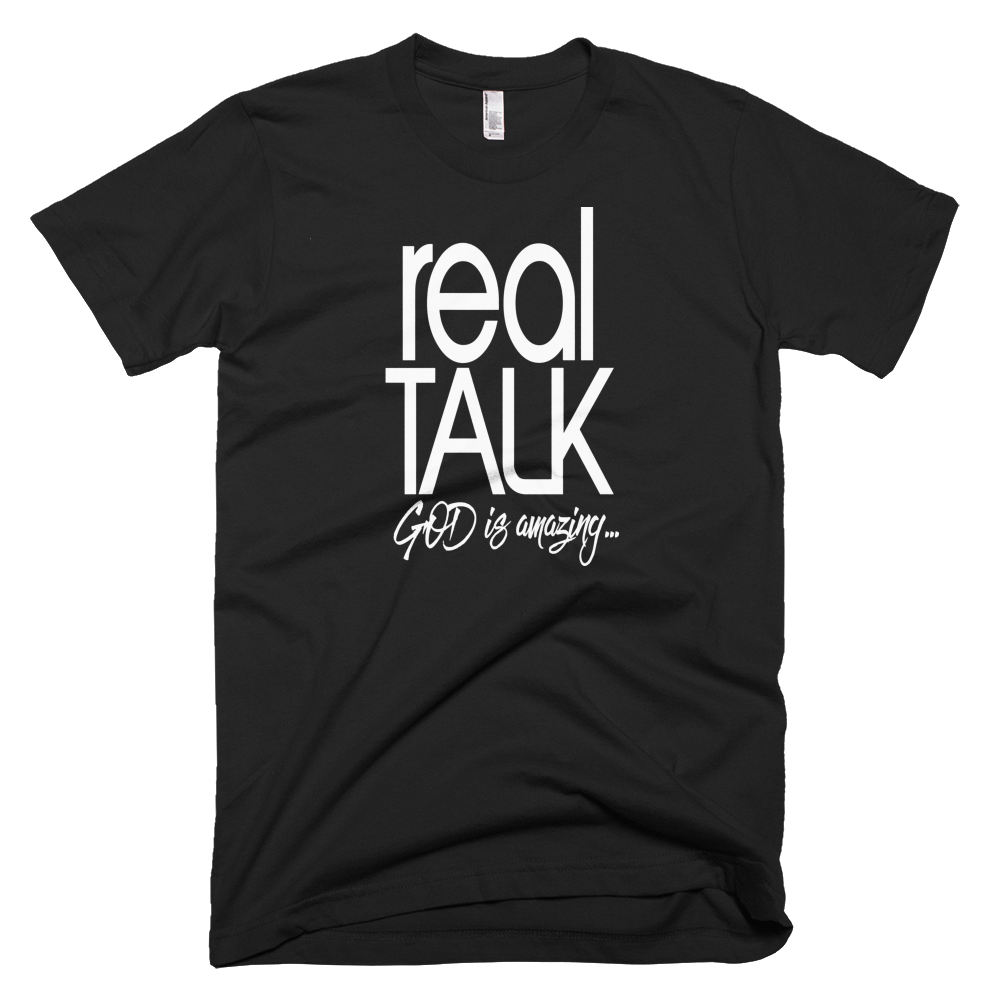 The Real Talk Tee: God is Amazing