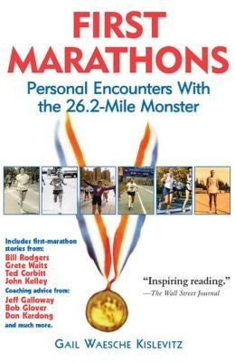 First Marathons: Personal Encounters With the 26.2-Mile Monster [Paperback]