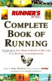 Runner's World Complete Book of Running: Everything You Need to Know to Run for Fun, Fitness and Competition [Paperback]