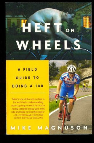 Heft on Wheels: A Field Guide to Doing a 180 [Paperback]