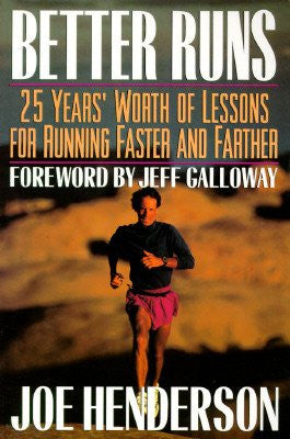 Better Runs: 25 Years' Worth of Lessons for Running Faster & Farther [Paperback] - Triathlete Store
