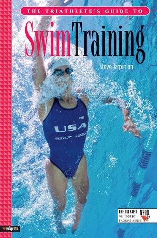 The Triathlete's Guide to Swim Training (Ultrafit Multisport Training Series) [Paperback]