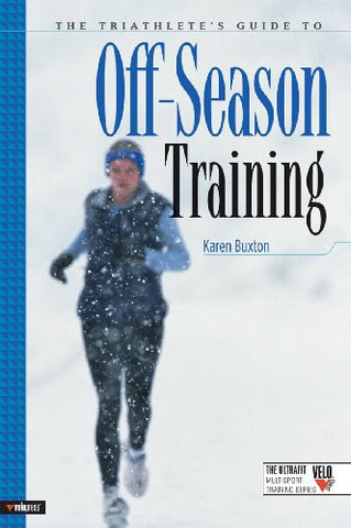The Triathlete's Guide to Off-Season Training (Ultrafit Multisport Training Series) [Paperback]