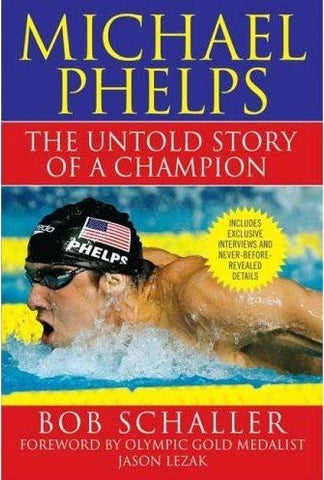 Michael Phelps: The Untold Story of a Champion [Paperback]