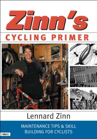 Zinn's Cycling Primer: Maintenance Tips and Skill Building for Cyclists