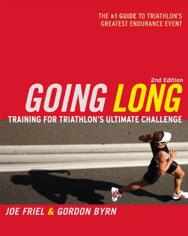 Going Long, 2nd Ed.: Training for Triathlon's Ultimate Challenge