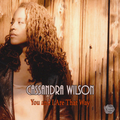 Cassandra Wilson You and I Are That Way (AAC)