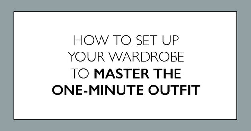 Learn How to Build a Capsule Wardrobe & Create a Stylish Outfit in One-Minute ⏰