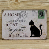 A Home Without A Cat Is Just A House Novelty Metal Plate