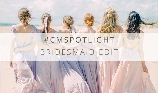 CMBRIDALSPOTLIGHT - Bridesmaid Edit