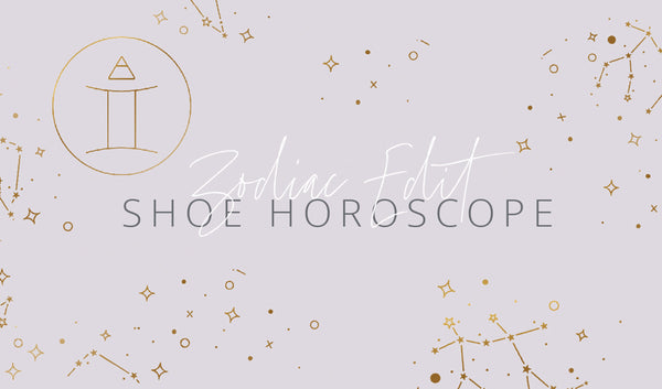 Zodiac Edit: Horoscope Shoes!