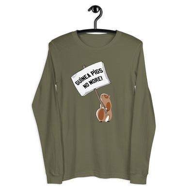 Guinea Pigs Np More!  Unisex Long Sleeve Tee