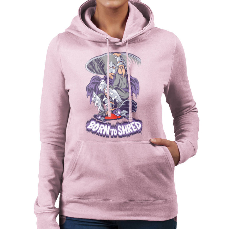 Born To Shred Teenage Mutant Ninja Turtles Skateboard Shredder Women's Hooded Sweatshirt Women's Hooded Sweatshirt Cloud City 7 - 21