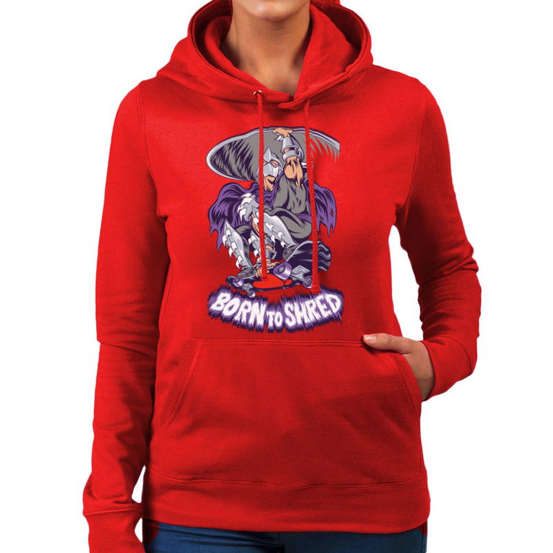 Born To Shred Teenage Mutant Ninja Turtles Skateboard Shredder Women's Hooded Sweatshirt Women's Hooded Sweatshirt Cloud City 7 - 16