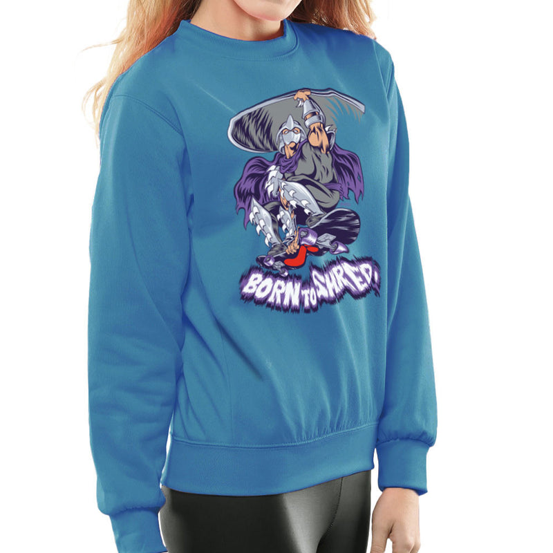 Born To Shred Teenage Mutant Ninja Turtles Skateboard Shredder Women's Sweatshirt Women's Sweatshirt Cloud City 7 - 10