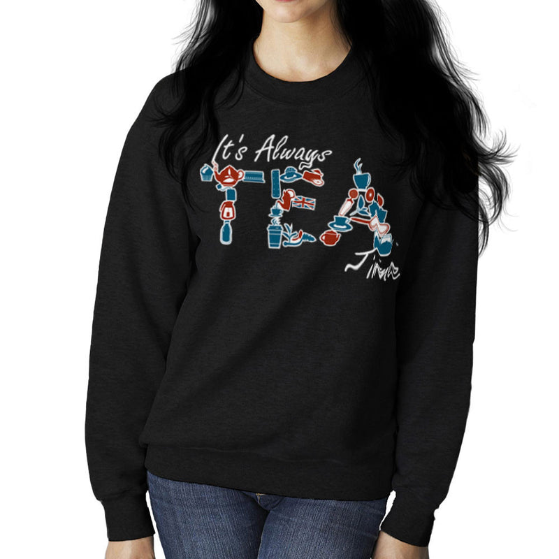 It's Always Tea Time Women's Sweatshirt Women's Sweatshirt Cloud City 7 - 2