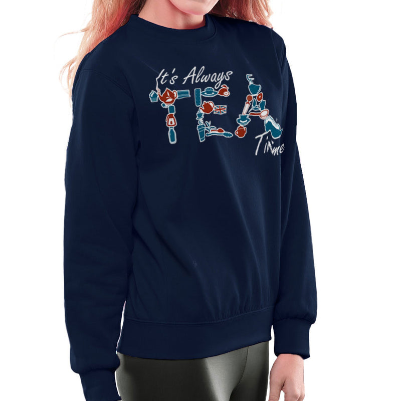 It's Always Tea Time Women's Sweatshirt Women's Sweatshirt Cloud City 7 - 7