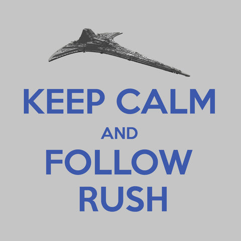 Stargate Universe Keep Calm and Follow Rush Destiny