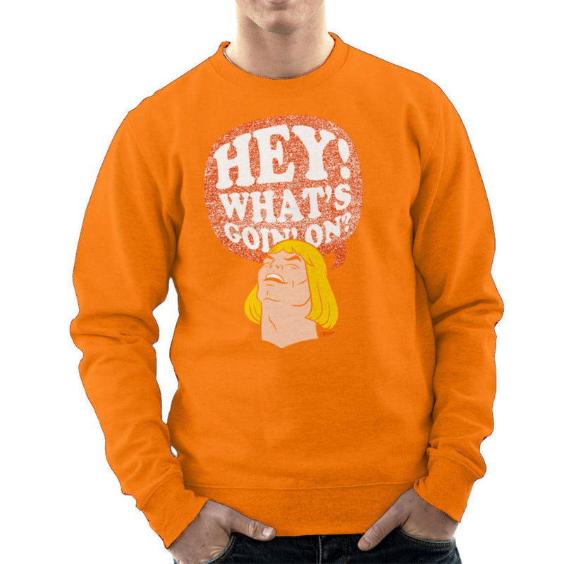 He Man Hey Whats Goin On Men's Sweatshirt by Gimetzco - Cloud City 7