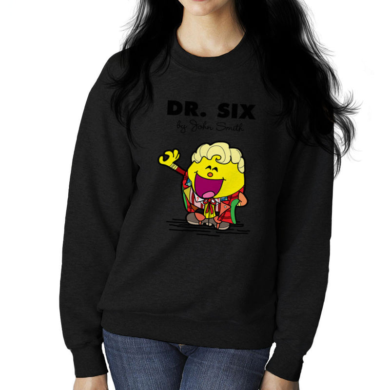 Dr Six Doctor Who Colin Baker Mr Men Women's Sweatshirt by TopNotchy - Cloud City 7