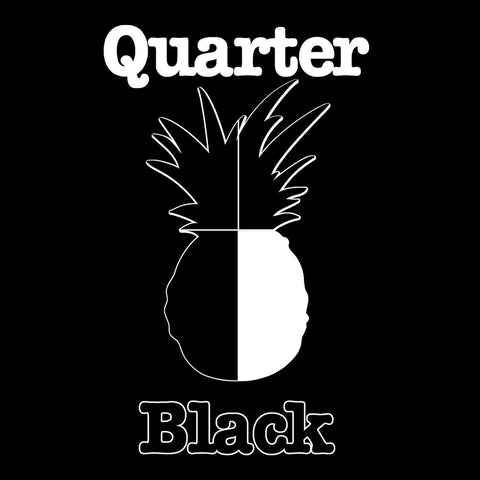 Quarter Black Pineapple Psych