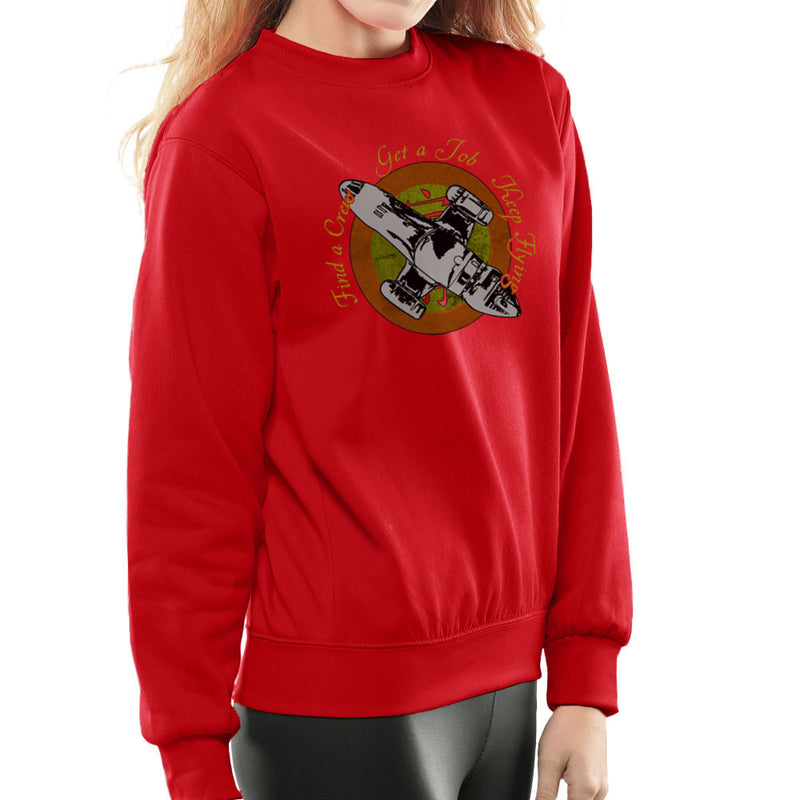 Firefly Find A Crew Get A Job Keep Flying Women's Sweatshirt by Sillicus - Cloud City 7