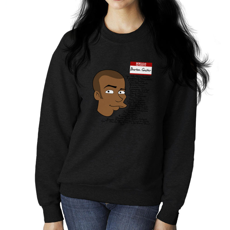 Hello My Name is Burton Guster Many Names Women's Sweatshirt by Sillicus - Cloud City 7