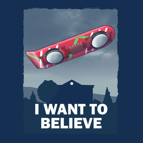 I Want To Believe Back To The Future Hoverboard X Files