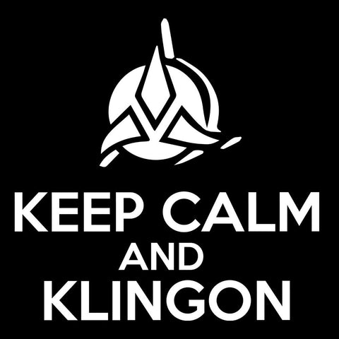Keep Calm And Klingon Star Trek