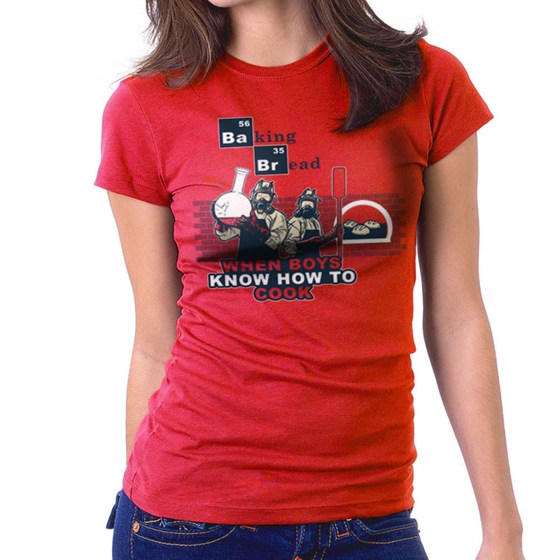 Baking Bread When Boys Know How to Cook Breaking Bad Women's T-Shirt by AndreusD - Cloud City 7
