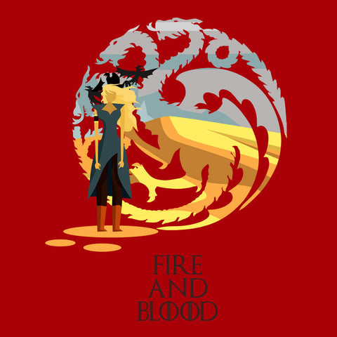 Fire And Blood Daenerys Targaryen Game Of Thrones