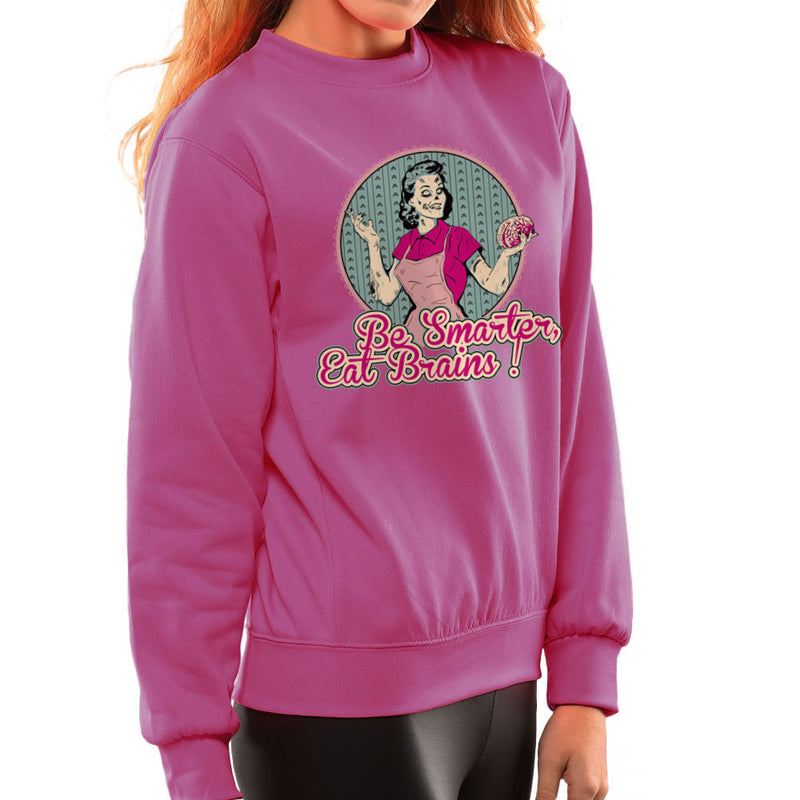 Be Smarter Eat Brains Zombie Women's Sweatshirt by DarkChoocoolat - Cloud City 7