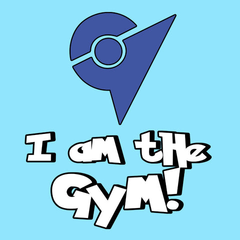 Pokemon Go I Am The Gym Blue