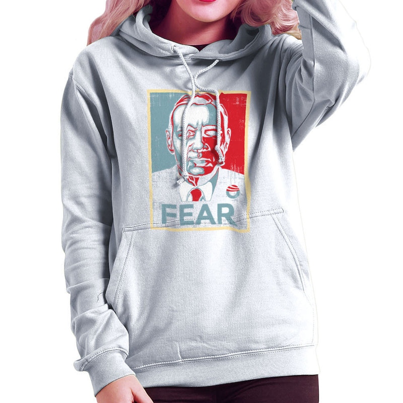 Fear Francis Underwood House Of Cards Women's Hooded Sweatshirt by Create Or Destroy - Cloud City 7