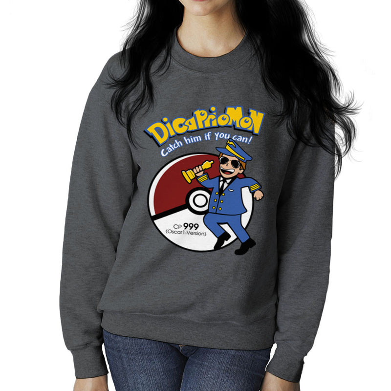 Dicapriomon Catch Him If You Can Pokemon Leonardo Dicaprio Women's Sweatshirt by Kempo24 - Cloud City 7