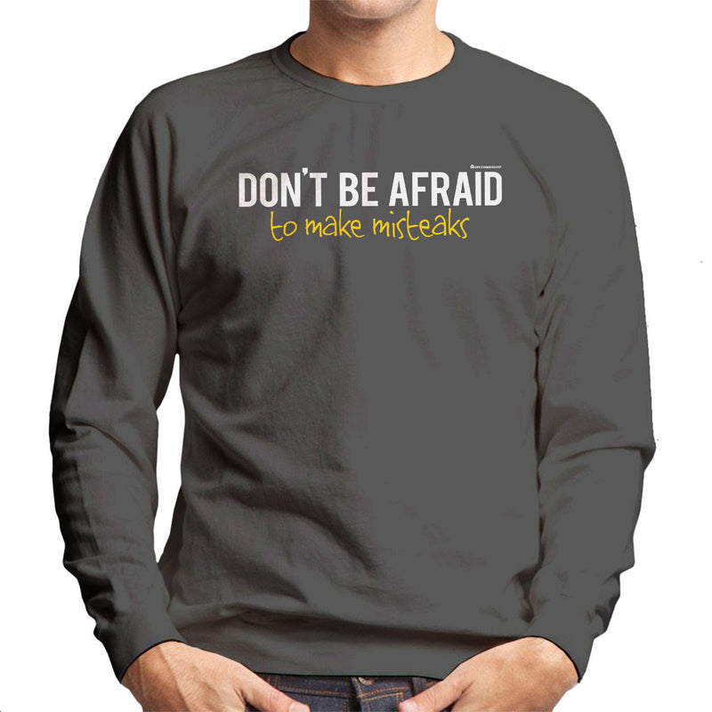 Dont Be Afraid To Make Misteaks Men's Sweatshirt by OfficeGeekShop - Cloud City 7