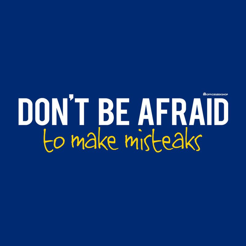 Dont Be Afraid To Make Misteaks Women's T-Shirt by OfficeGeekShop - Cloud City 7