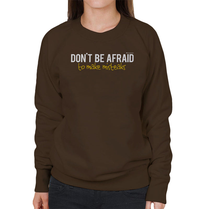 Dont Be Afraid To Make Misteaks Women's Sweatshirt by OfficeGeekShop - Cloud City 7