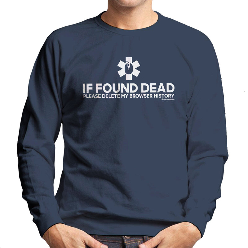 If Found Dead Please Delete My Browser History Men's Sweatshirt by OfficeGeekShop - Cloud City 7