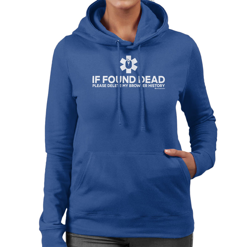 If Found Dead Please Delete My Browser History Women's Hooded Sweatshirt by OfficeGeekShop - Cloud City 7