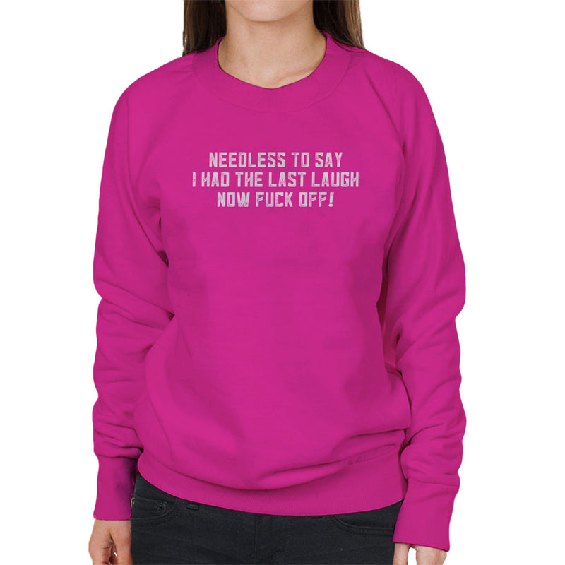 Alan Partridge Needless To Say I Had The Last Laugh Women's Sweatshirt by Nova5 - Cloud City 7