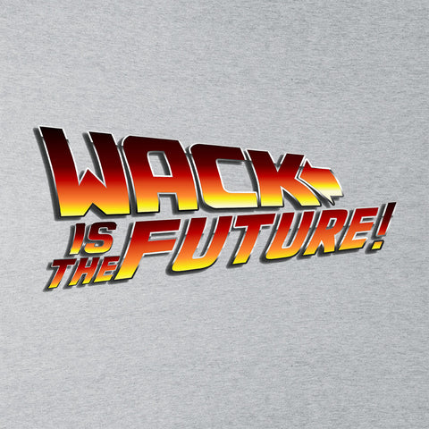 Wack Is The Future Back To The Future Logo