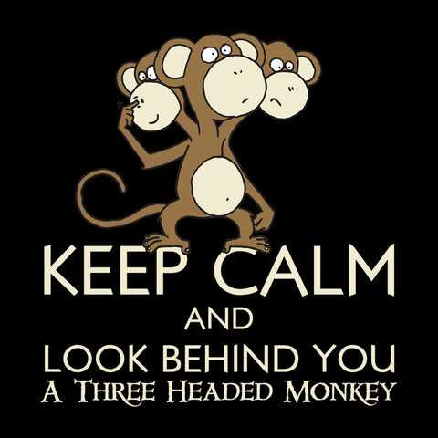 Keep Calm and Look Behind You A Three Headed Monkey Island