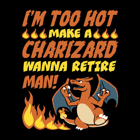 I'm Too Hot Charizard Pokemon