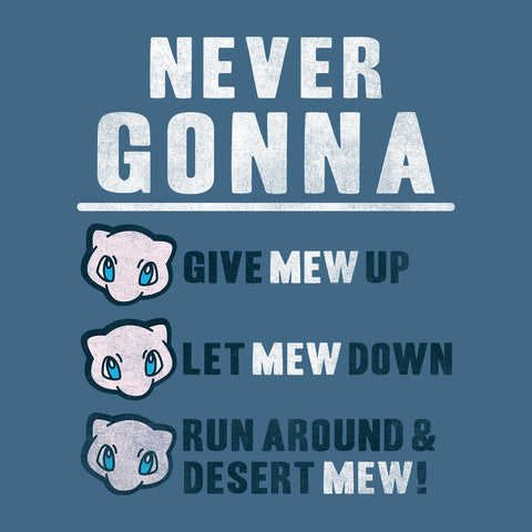 Never Gonna Give Mew Up Pokemon