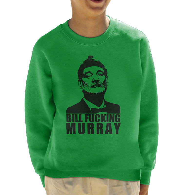 Bill Fucking Murray Kid's Sweatshirt by Karlangas - Cloud City 7