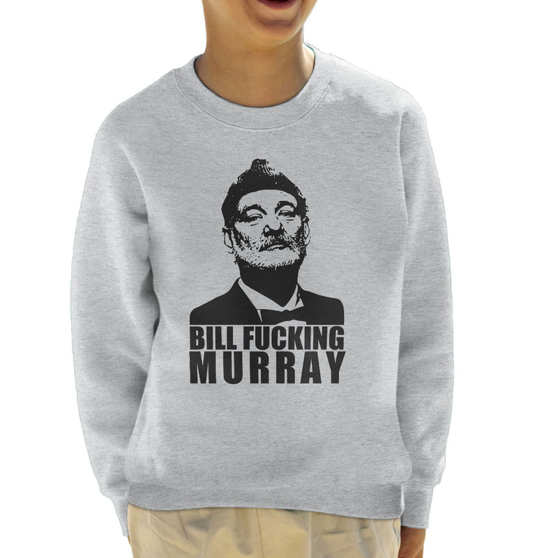 Bill Fucking Murray Kid's Sweatshirt